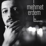 """Mehmet Erdem'le """"Hiç Konuşmadan"""""""